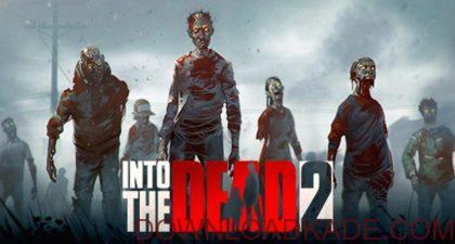 into the dead 2 irnab ir دانلود Into the Dead 2 1.2.0 بازی به سوی مردگان 2 اندروید + مود + دیتا